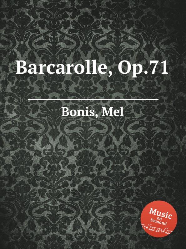 M. Bonis Barcarolle, Op.71