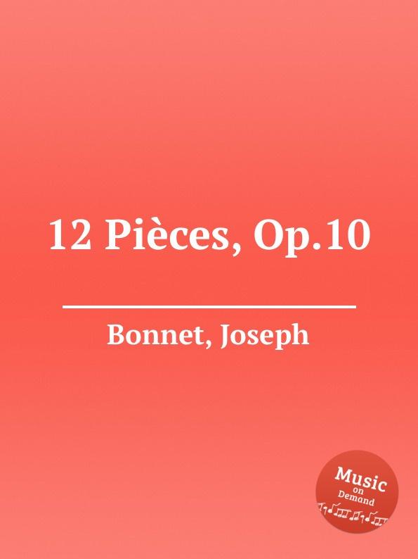 J. Bonnet 12 Pieces, Op.10