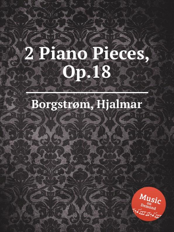 H. Borgstrøm 2 Piano Pieces, Op.18