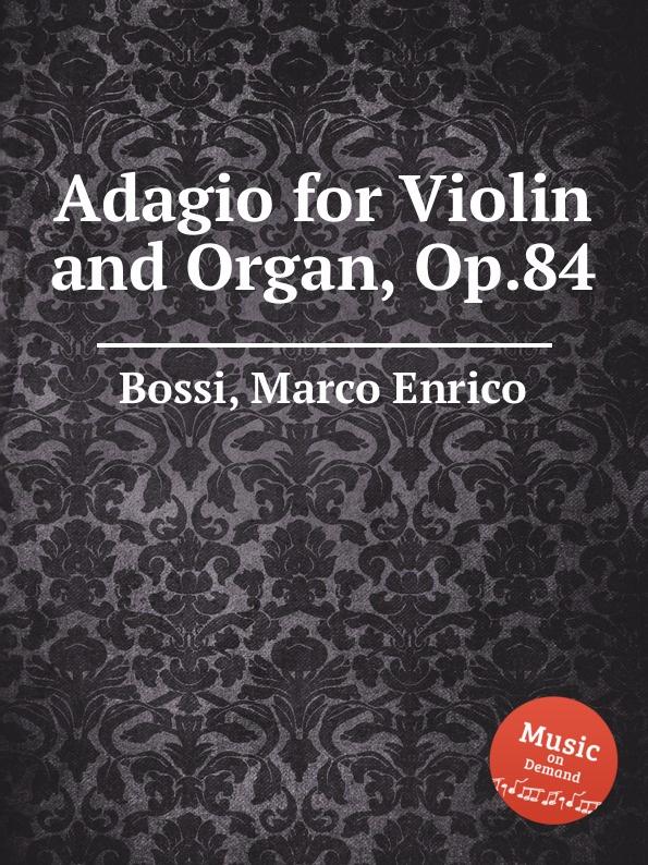 M. E. Bossi Adagio for Violin and Organ, Op.84 m e bossi album pour la jeunesse op 122