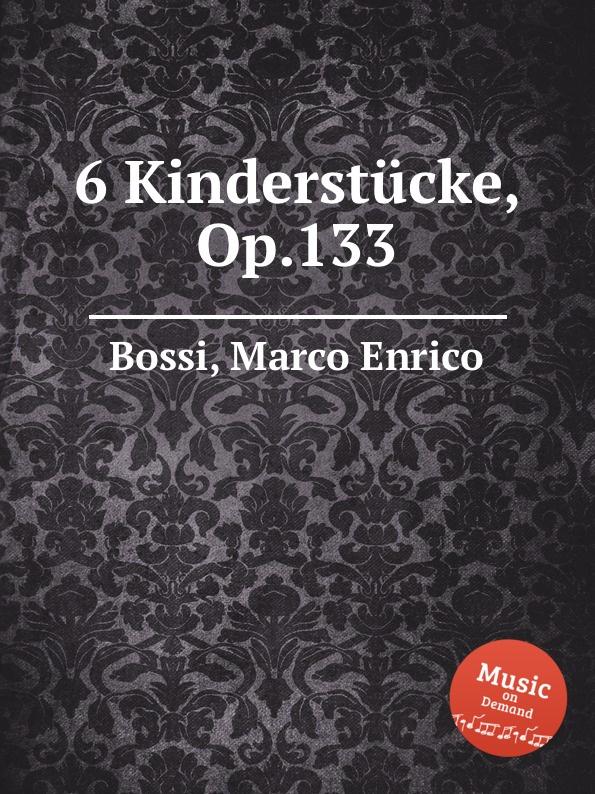 M. E. Bossi 6 Kinderstucke, Op.133 m e bossi album pour la jeunesse op 122