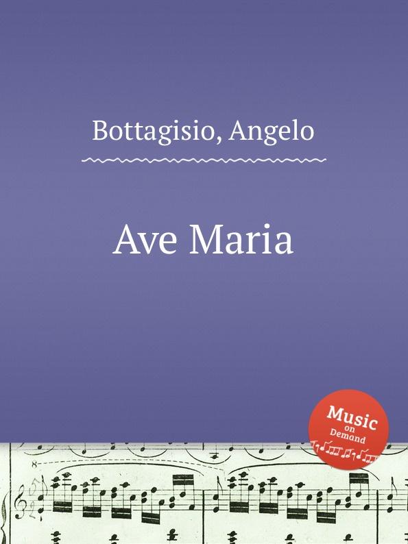 A. Bottagisio Ave Maria a giannotti ave maria