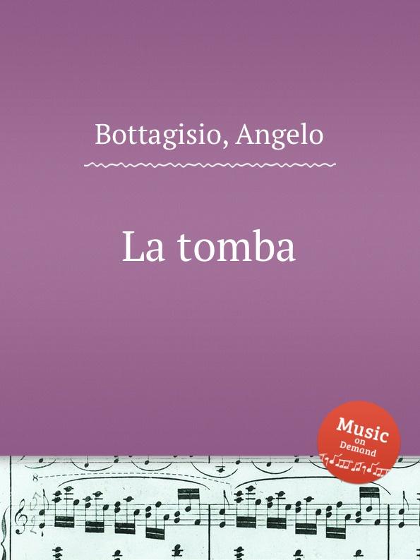 A. Bottagisio La tomba