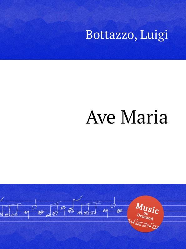L. Bottazzo Ave Maria l luzzi ave maria op 80