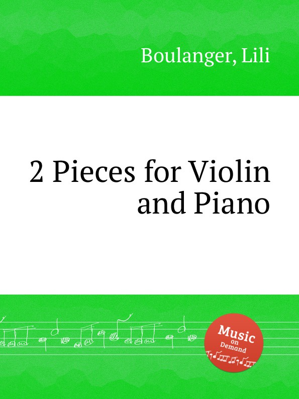 L. Boulanger 2 Pieces for Violin and Piano j schuster 6 little pieces for violin and piano
