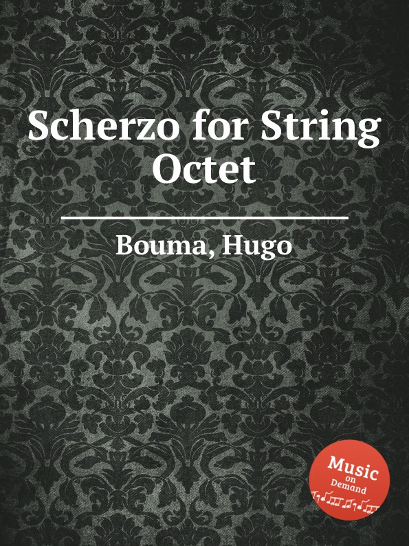 H. Bouma Scherzo for String Octet h bouma souvenir de perugia for string quartet