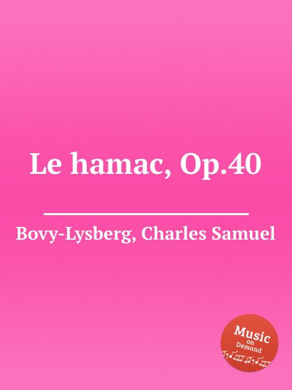 Ch. S. Bovy-Lysberg Le hamac, Op.40 ch s bovy lysberg valse brillante op 48