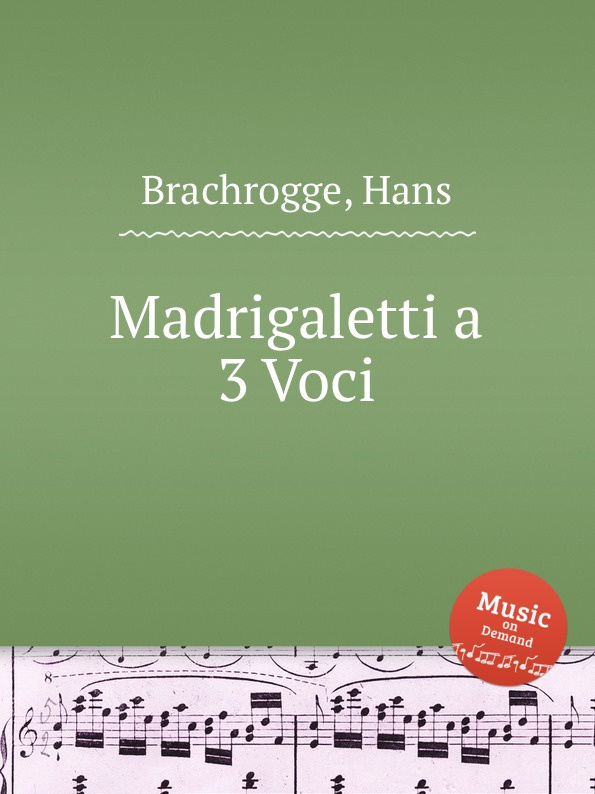цена H. Brachrogge Madrigaletti a 3 Voci в интернет-магазинах