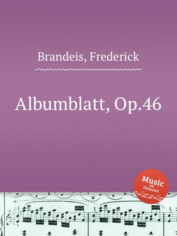 F. Brandeis Albumblatt, Op.46