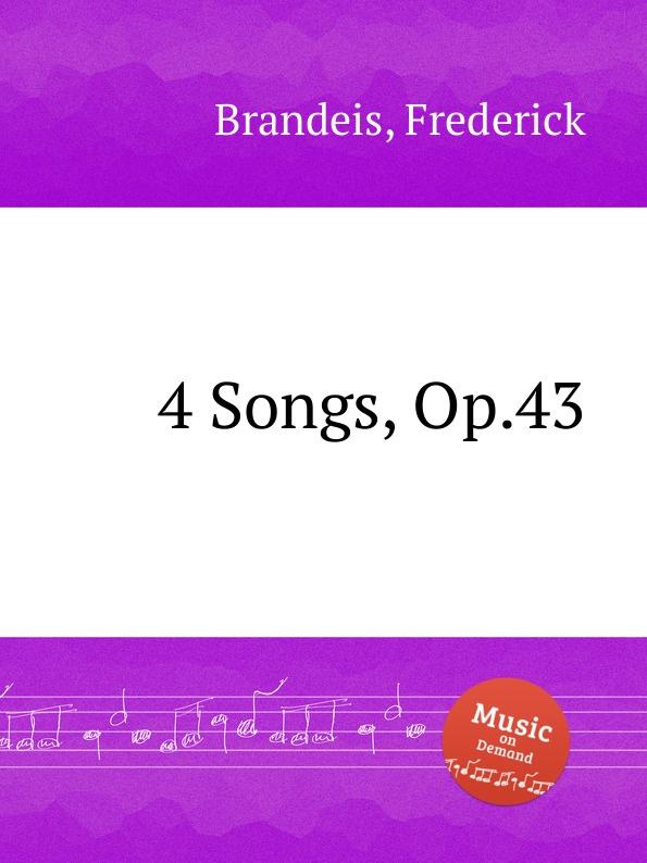 F. Brandeis 4 Songs, Op.43 f brandeis stray leaves op 69