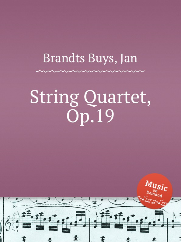 J. Brandts Buys String Quartet, Op.19 j brandts buys string quartet op 19