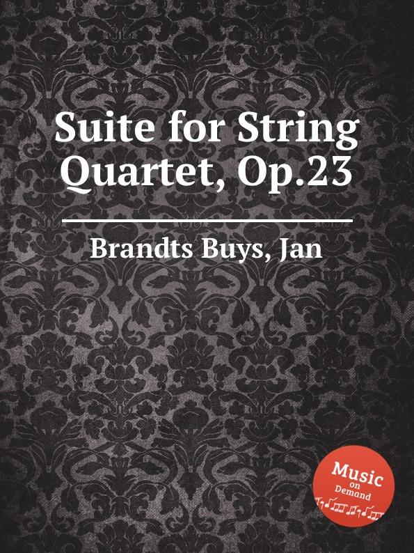 J. Brandts Buys Suite for String Quartet, Op.23 j brandts buys sizilianische serenade op 28