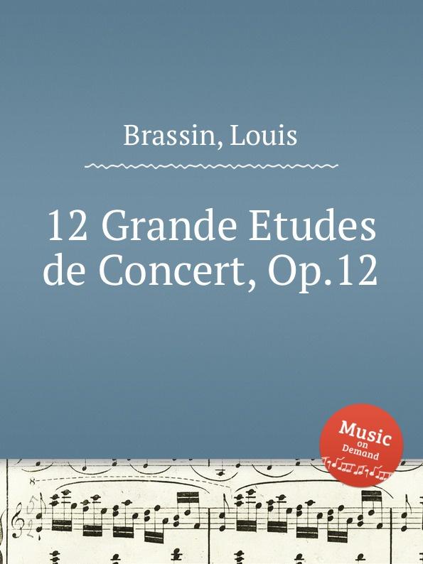 лучшая цена L. Brassin 12 Grande Etudes de Concert, Op.12