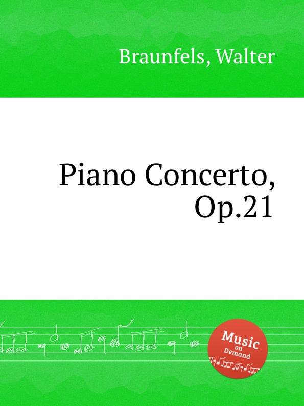 W. Braunfels Piano Concerto, Op.21 w braunfels lyrischer kreis op 16