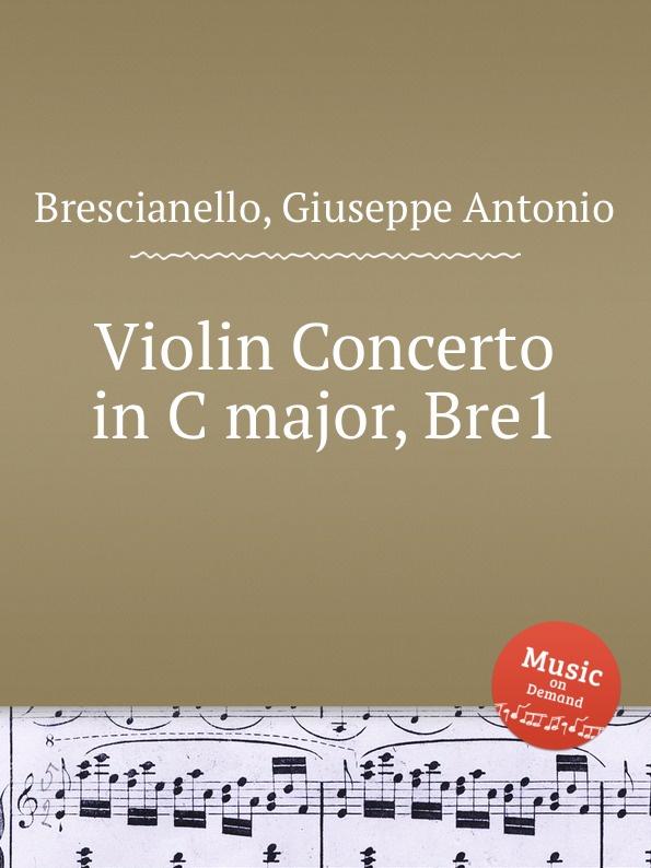 G. A. Brescianello Violin Concerto in C major, Bre1 c zuccari violin concerto in a major zuc8