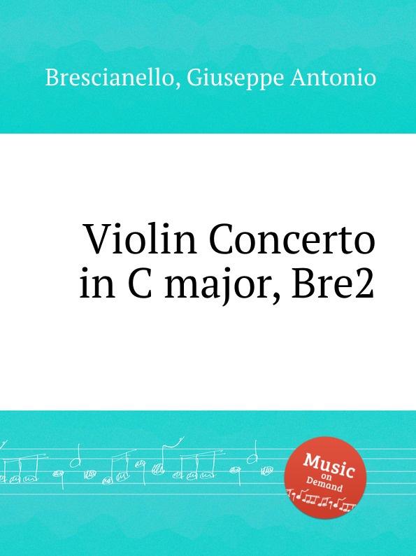 G. A. Brescianello Violin Concerto in C major, Bre2 c zuccari violin concerto in a major zuc8
