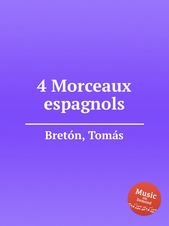 T. Bretón 4 Morceaux espagnols t bretón 4 morceaux espagnols