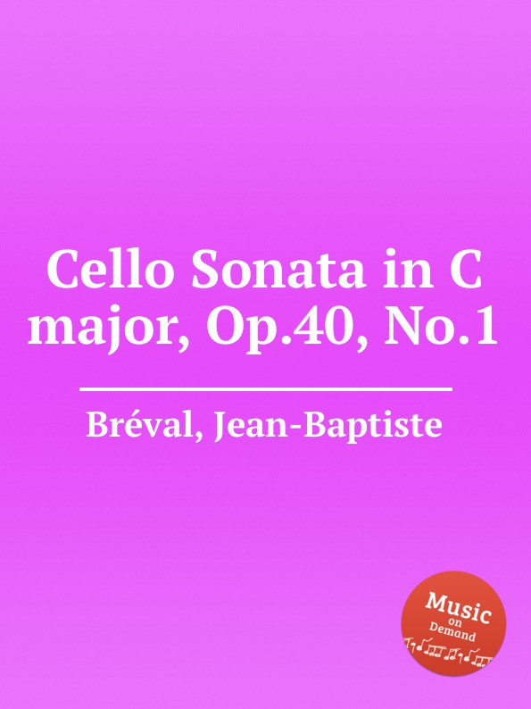 J. B. Bréval Cello Sonata in C major, Op.40, No.1 j b bréval cello sonata in c major op 40 no 1