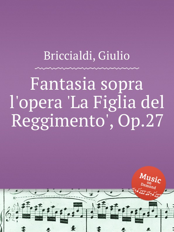G. Briccialdi Fantasia sopra l.opera .La Figlia del Reggimento., Op.27 l f ortega fantasia op 6