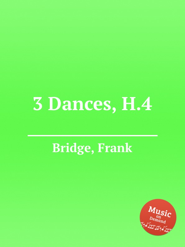 F. Bridge 3 Dances, H.4 h f gilbert 3 american dances