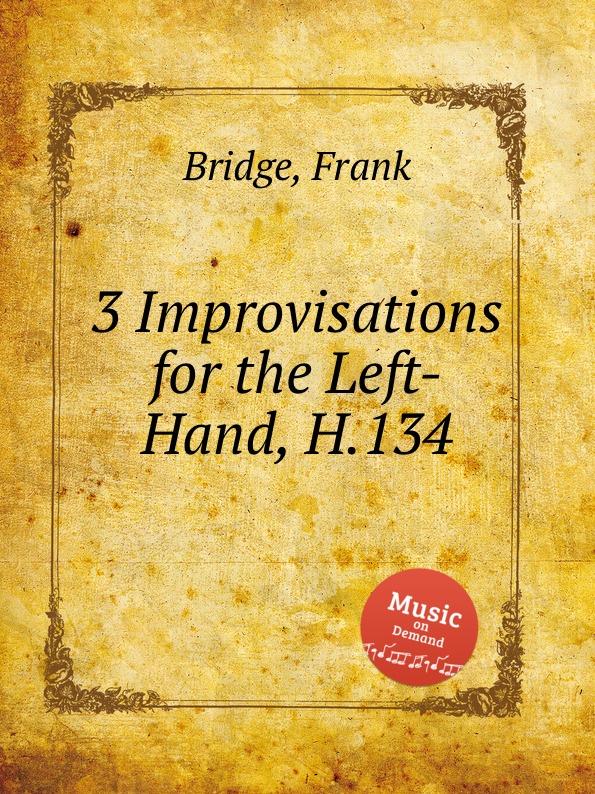F. Bridge 3 Improvisations for the Left-Hand, H.134 2pcs pairing left
