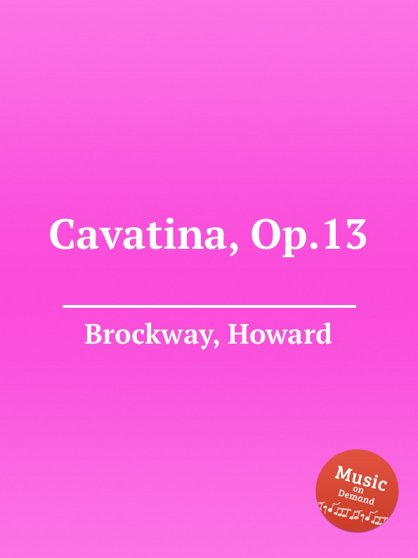 H. Brockway Cavatina, Op.13