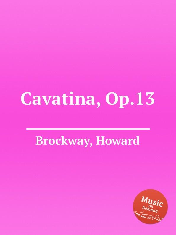 H. Brockway Cavatina, Op.13 s jadassohn cavatina for violin and orchestra op 69