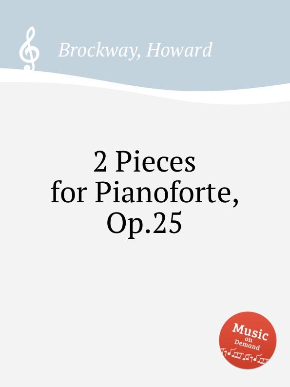 H. Brockway 2 Pieces for Pianoforte, Op.25