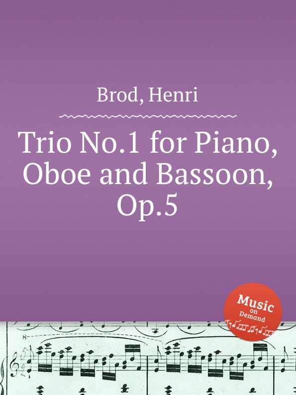 H. Brod Trio No.1 for Piano, Oboe and Bassoon, Op.5 a ruthardt trio for piano oboe and viola op 34