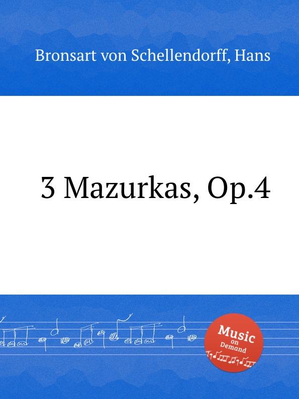 H. Bronsart von Schellendorff 3 Mazurkas, Op.4 ф шопен мазурки op 68 mazurkas op 68
