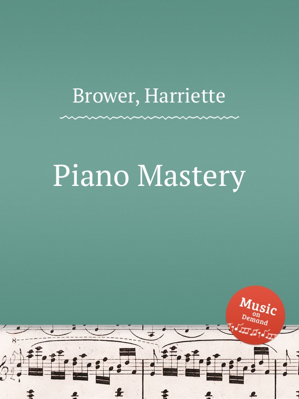 H. Brower Piano Mastery keyboard mastery
