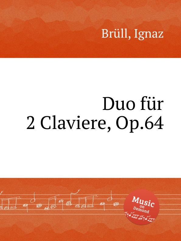 цена I. Brüll Duo fur 2 Claviere, Op.64 в интернет-магазинах