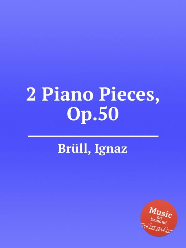 I. Brüll 2 Piano Pieces, Op.50