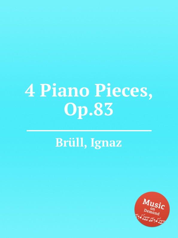 I. Brüll 4 Piano Pieces, Op.83 i brüll 2 piano pieces op 94