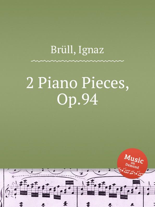 I. Brüll 2 Piano Pieces, Op.94