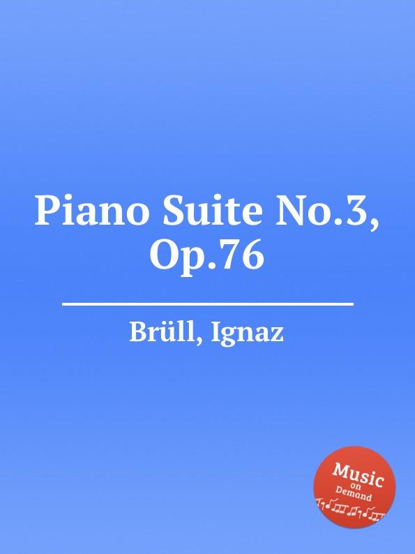 цена I. Brüll Piano Suite No.3, Op.76 в интернет-магазинах
