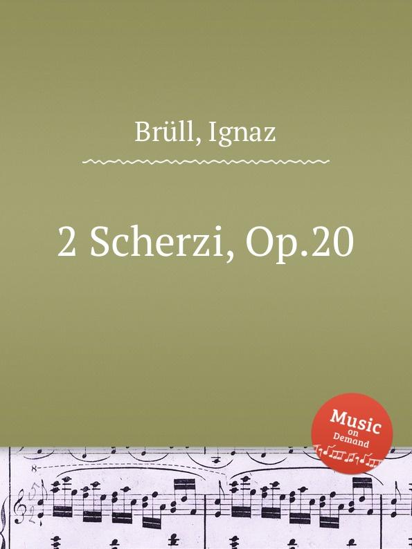 I. Brüll 2 Scherzi, Op.20