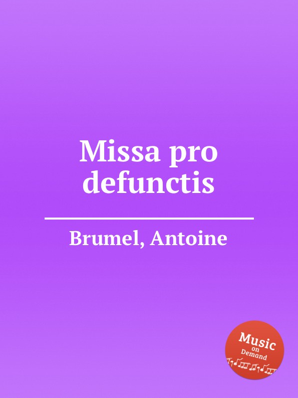 A. Brumel Missa pro defunctis