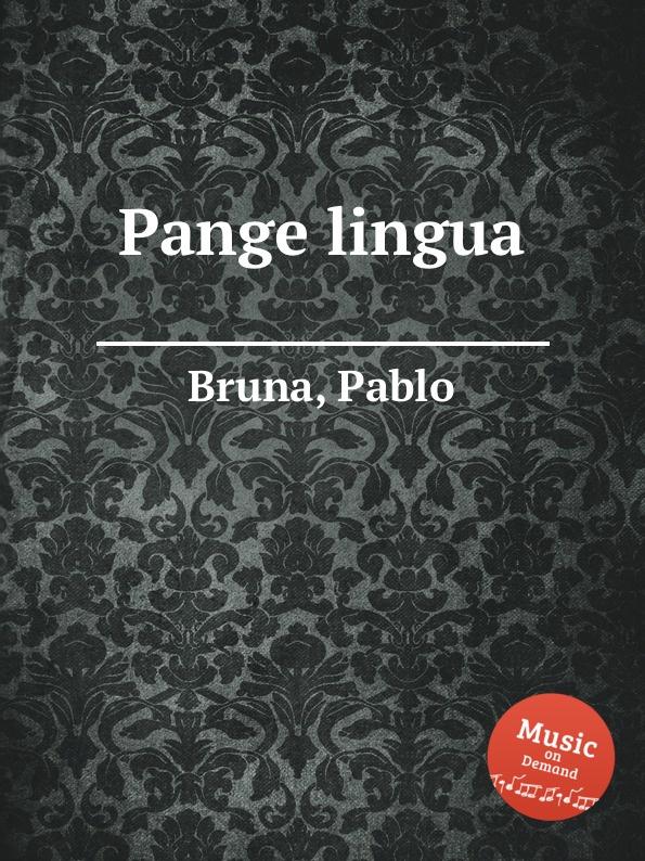 P. Bruna Pange lingua a petit coclico carmen super pange lingua
