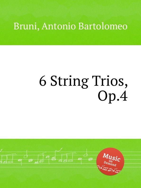 A. B. Bruni 6 String Trios, Op.4 цена и фото