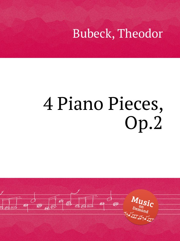 Th. Bubeck 4 Piano Pieces, Op.2