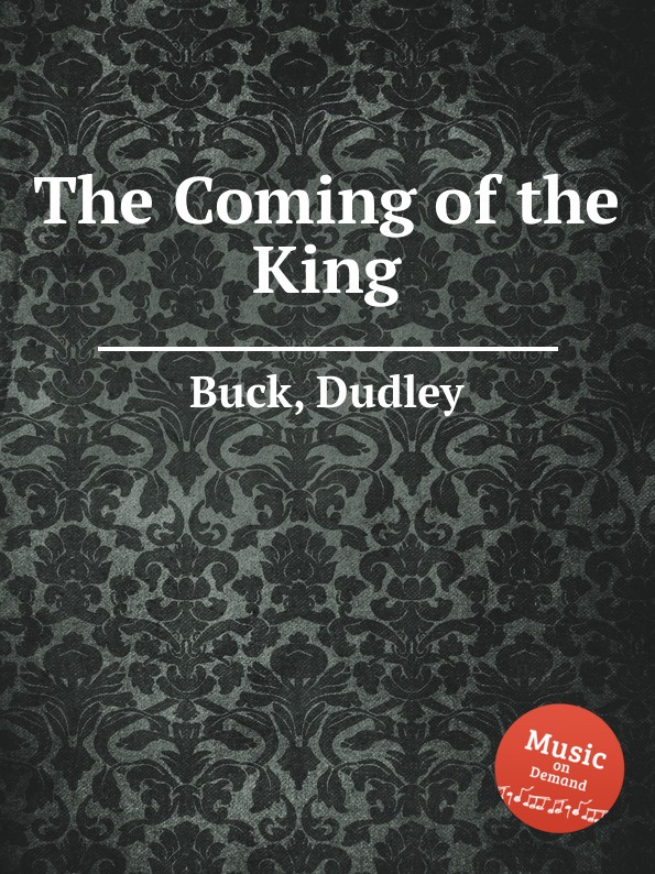 D. Buck The Coming of the King unlocking the invisible voice