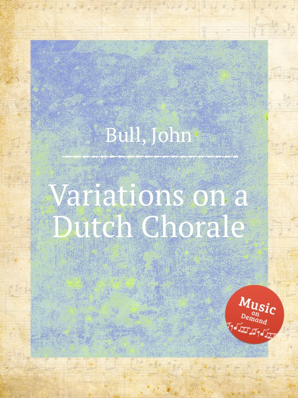 J. Bull Variations on a Dutch Chorale недорого