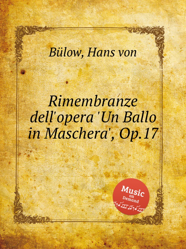 H. von Bülow Rimembranze dell.opera .Un Ballo in Maschera., Op.17 джузеппе верди un ballo in maschera