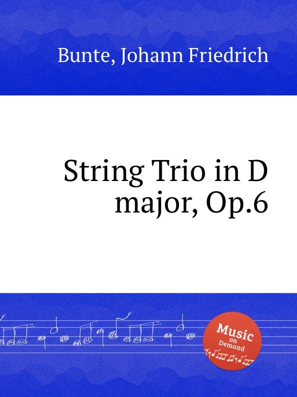 J. F. Bunte String Trio in D major, Op.6 j f mazas 3 trios op 18