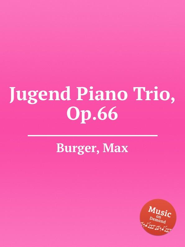 M. Burger Jugend Piano Trio, Op.66