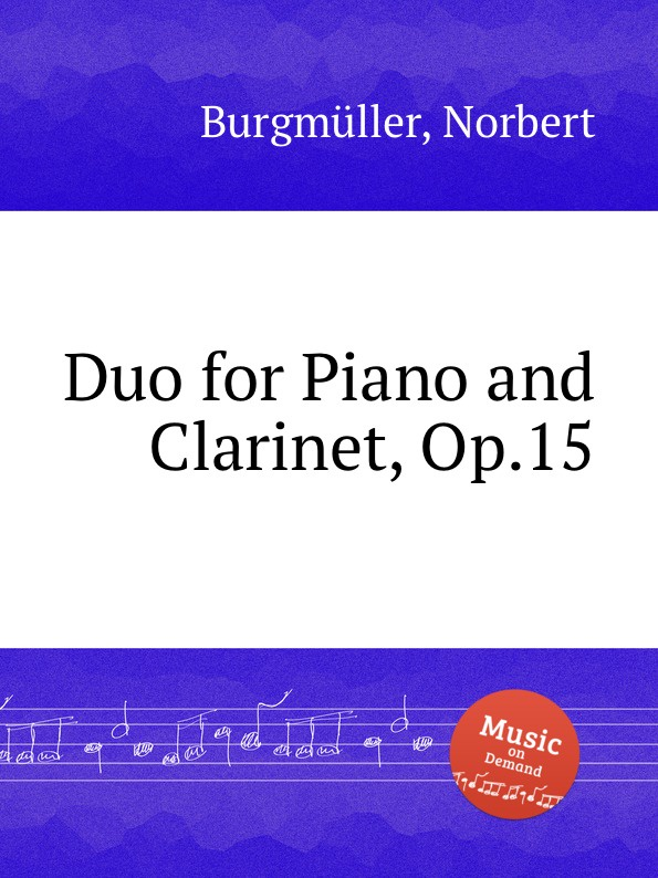N. Burgmüller Duo for Piano and Clarinet, Op.15 b fairchild 3 pieces for clarinet and piano op 12