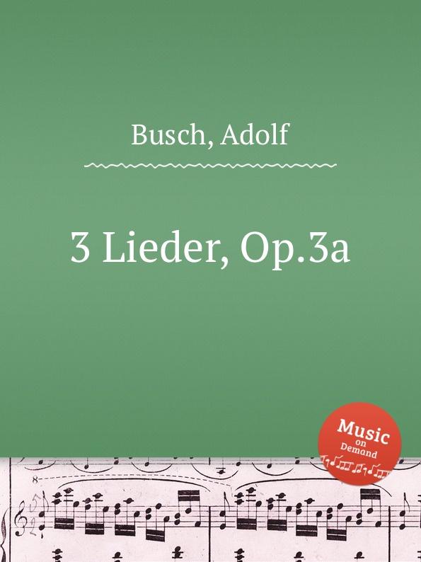 A. Busch 3 Lieder, Op.3a