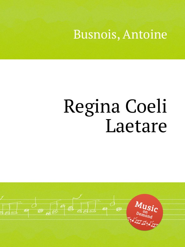 A. Busnois Regina Coeli Laetare j d zelenka regina coeli zwv 129