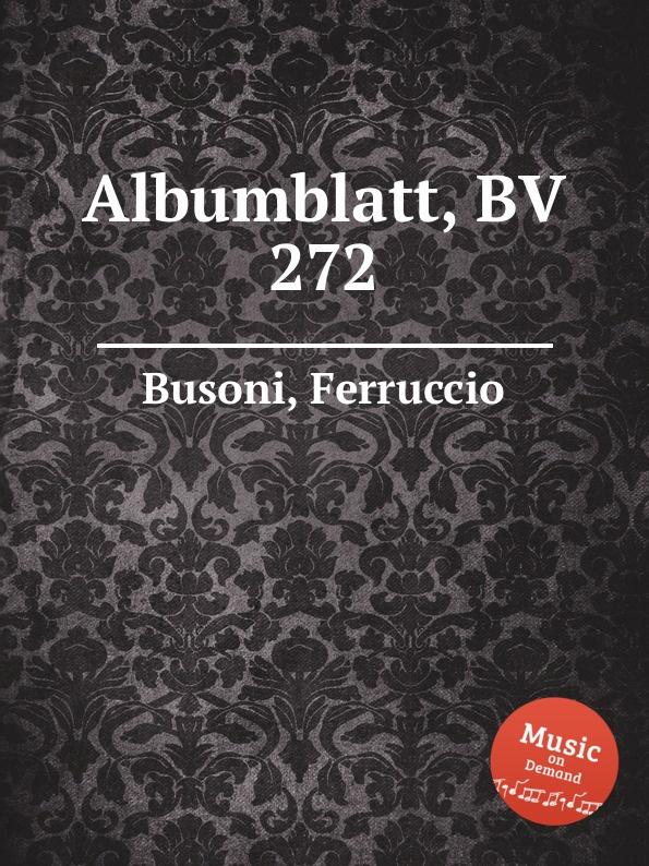 F. Busoni Albumblatt, BV 272